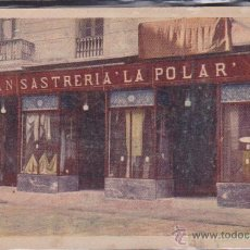 Postales: POSTAL PUBLICITARIA SASTRERIA LA POLAR BARCELONA . Lote 51563670