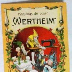 Postales: WERTHEIM - MÁQUINAS DE COSER- TEXTO IMPRESO DETRAS. NO ES REPRODUCCIÓN. VELL I BELL. Lote 61545138