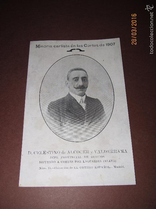 ANTIGUA POSTAL *MINORÍA CARLISTA EN LAS CORTES DE 1907* D. CELESTINO DE ALCOCER Y VALDERRAMA (Postales - Postales Temáticas - Publicitarias)