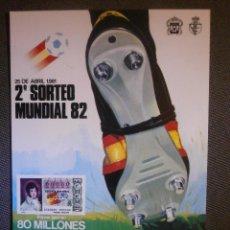 Postales: POSTAL - LOTERIA NACIONAL - SEGUNDO SORTEO MUNDIAL 82 - 1981 . Lote 57353949