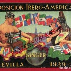 Postales: POSTAL PUBLICIDAD SINGER , EXPOSICION IBERO AMERICANA SEVILLA 1929 30 , ORIGINAL , P86602. Lote 85329552