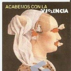 Postales: POSTAL PUBLICITARIA. ACABEMOS CON LA VIOLENCIA. GENERALITAT VALENCIANA. REF. 7PUB2-8. Lote 89084268