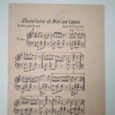 Postales: CHOCOLATES. DE. MATÍAS. LÓPEZ. PARTITURA DE POLKA PARA PIANO.. Lote 99295979
