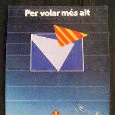 Postales: POSTAL PUBLICITARIA - PER VOLAR MES ALT - VOTA ESQUERRA REPUBLICANA.. Lote 99799479