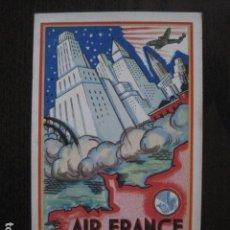 Postales: AIR FRANCE -AMERIQUE DU NORD - POSTAL PUBLICITARIA ANTIGUA- PUBLICIDAD -VER FOTOS - (51.151). Lote 105933987
