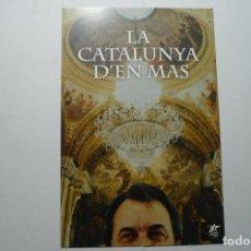 Postales: POSTAL POLITICA ESQUERRA VERDA -CATALANA LA CATALUNYA D´EN MAS -DORSO IMPRESA. Lote 110066799