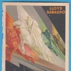 Postales: LOS GLORIOSOS CONDES. LLOYD SABAUDO. EXPOSICIÓN GENERAL ESPAÑOLA SEVILLA - BARCELONA 1929. Lote 110634643