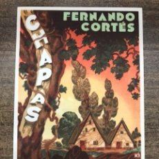 Postales: PUBLICIDAD CHAPAS FERNANDO CORTES MADERAS FINAS, ILUSTRADOR: DUBON. Lote 118534308