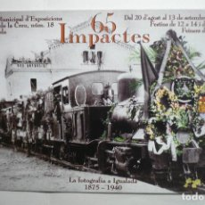Postales: POSTAL TREN - INVITACION EXPOSICION FOTOGRAFIA A IGUALADA . Lote 130369846