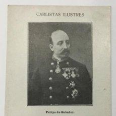 Postales: CARLISTAS ILUSTRES. FELIPE DE SABATER. CLICHÉ ANGEL SAINZ. SERIE E, Nº 4. CARLISMO. . Lote 134522318