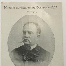 Postales: MINORIA CARLISTA EN LAS CORTES DE 1907. EMILIO SICARS Y DE PALAU, SENADOR POR BARCELONA. . Lote 134523442