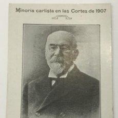 Postales: MINORIA CARLISTA EN LAS CORTES DE 1907. JOSE MARIA AMPUERO. SENADOR DEL REINO POR GUIPUZCOA. . Lote 134525162