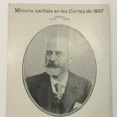 Postales: MINORIA CARLISTA EN LAS CORTES DE 1907. MANUEL POLO Y PEYROLON. SENADOR DEL REINO POR VALENCIA. . Lote 134527134