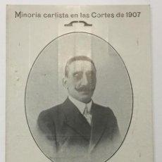 Postales: MINORIA CARLISTA EN LAS CORTES DE 1907. CELESTINO DE ALCOCER Y VALDERRAMA. DIPUTADO POR LAGUARDIA. . Lote 134530070
