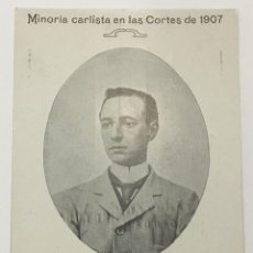 Postales: MINORIA CARLISTA EN LAS CORTES DE 1907. LORENZO MARIA ALIER Y CASSI. DIPUTADO POR CERVERA. . Lote 134531018