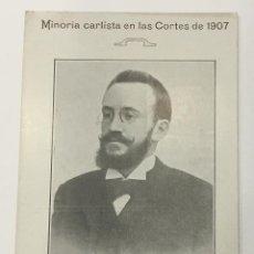 Postales: MINORIA CARLISTA EN LAS CORTES DE 1907. MARIANO BORDAS Y FLAQUER. DIPUTADO POR BERGA.. Lote 134531590