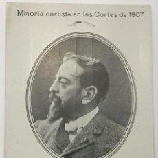 Postales: MINORIA CARLISTA EN LAS CORTES DE 1907. EDUARDO CASTILLO DE PIÑEYRO. DIPUTADO POR TUDELA.. Lote 134533166