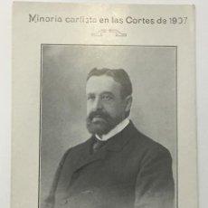 Postales: MINORIA CARLISTA EN LAS CORTES DE 1907. TOMAS DOMINGUEZ ROMERA. DIPUTADO POR AOIZ, NAVARRA. . Lote 134534942