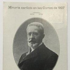 Postales: MINORIA CARLISTA EN LAS CORTES DE 1907. BARTOLOMÉ FELIU Y PEREZ. DIPUTADO POR TAFALLA, NAVARRA. . Lote 134537006