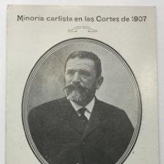 Postales: MINORIA CARLISTA EN LAS CORTES DE 1907. MANUEL BONMATÍ DE CENDRA. SENADOR POR GERONA. . Lote 134539106