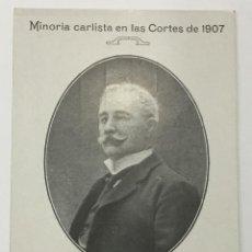 Postales: MINORIA CARLISTA EN LAS CORTES DE 1907. EPIFANIO FORTUNY, BARON DE ESPONELLA. SENADOR POR LÉRIDA. . Lote 134539706