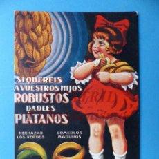 Postales: SI QUEREIS A VUESTROS HIJOS ROBUSTOS DADLES PLATANOS - AÑOS 1940-50. Lote 149342630