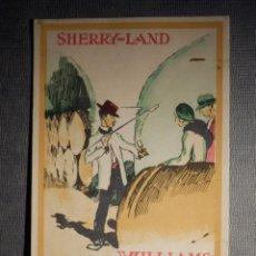 Postales: POSTAL PUBLICITARIA - SHERRY-LAND - WILLIAMS & HUMBERT - SHERRY SHIPPERS - JEREZ DE LA FRONTERA . Lote 150503630