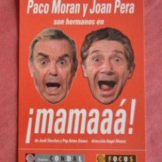 Postales: ¡MAMAAA! - PACO MORAN Y JOAN PERA - POSTAL PUBLICITARIA DE LA OBRA DE TEATRO. Lote 153100878