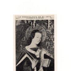 Postales: LA ODONTOLOGÍA EN EL ARTE. SANTA APOLONIA. MUSEO PROVINCIAL DE SEVILLA.PATRONA DE LOS DENTISTAS.. Lote 165551374