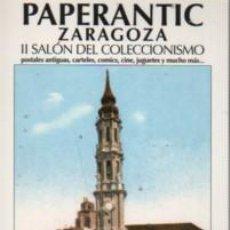 Postales: POSTAL PUBICIDAD PAPERANTIC ZARAGOZA II SALÓN COLECCIONISMO 2007. Lote 166874004