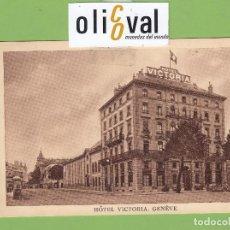 Postales: POSTAL HOTEL VICTORIA GENÉVE SUIZA DATADA 1928 PE2656. Lote 168504664
