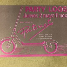 Postales: BAR MUSICAL PATINETE (ESPLUGUES - BARCELONA). TARJETA FLYER PROMOCIONAL AÑOS 80. PARTY LOOSE.. Lote 177958413