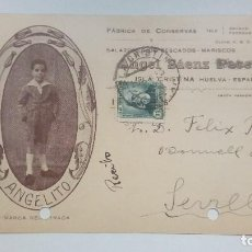 Postales: TARJETA POSTAL ANGEL SAENZ PECELLIN FABRICA DE CONSERVAS Y SALAZONES ANGELITO ISLA CRISTINA 1935. Lote 184770575