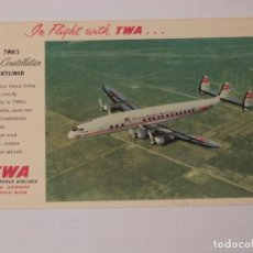 Postales: TWA, TRANS WORLD AIRLINES . TWA S SUPER CONSTELLATION SKYLINER, IN FLIGHT WITH TWA.. Lote 190541450