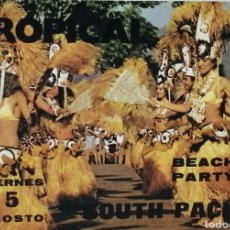Postales: SOUTH PACIFIC BEACH PARTY, TROPICAL. CASTELLDEFELS - FLYER-. Lote 191821375