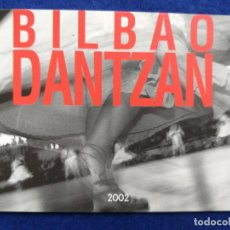Postales: POSTAL PUBLICIDAD DE BILBAO DANTZAN. 2002. AL REVERSO ACTIVIDADES QUE SE REALIZARON EN EL EVENTO. Lote 194908746