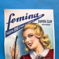 Postais: PRECIOSA PUBLICIDAD SUPER CLIP FEMINA, AÑOS 1950 - COMPLETO CON 6 CLIPS DE ACERO EXTRAFUERTE. Lote 88961930