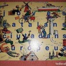 Postales: Nº 4306 POSTAL PUBLICIDAD JOVES CATALANS CIUTADANS EUROPEUS GENERALITAT DE CATALUNYA. Lote 233065985