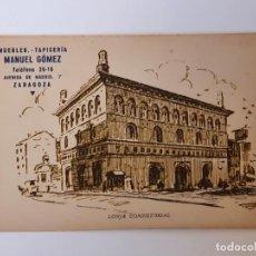 Postales: TARJETA POSTAL DE LA LONJA CONSISTORIAL DE ZARAGOZA, PUBLICIDAD MUEBLES TAPICERÍA MANUEL GÓMEZ. Lote 233369835