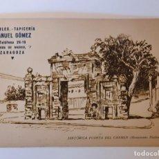 Postales: TARJETA POSTAL PUERTA DEL CARMEN, ZARAGOZA, PUBLICIDAD MUEBLES TAPICERÍA MANUEL GÓMEZ. Lote 233370100