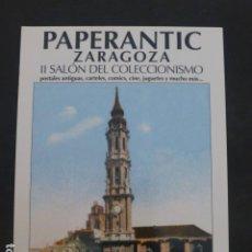 Postales: PAPERANTIC ZARAGOZA 2007 SALON DEL COLECCIONISMO POSTAL. Lote 235228905