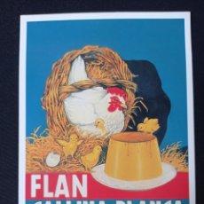 Postales: POSTAL DE PUBLICIDAD FLAN GALLINA BLANCA LEER DESCRIPCION. Lote 243859890