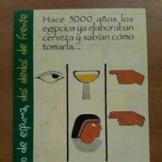 Postales: POSTAL. UN DEDO DE ESPUMA, DOS DEDOS DE FRENTE. CONSUMO MODERADO CERVEZA. Lote 253493745