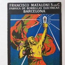 Postales: FRANCISCO MATALONI - FÁBRICA DE BOMBILLAS ELÉCTRICAS - BARCELONA - LÁMPARAS VULCÁN - P-51939. Lote 269082838