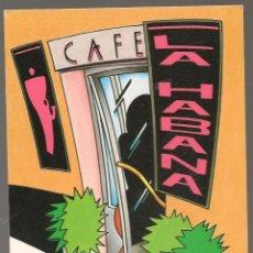 Postales: .02772 POSTAL CAFÉ LA HABANA ,JUAN LLORENS 41, VALENCIA, SIN ESCRIBIR, MUY BUEN ESTADO. Lote 278680253