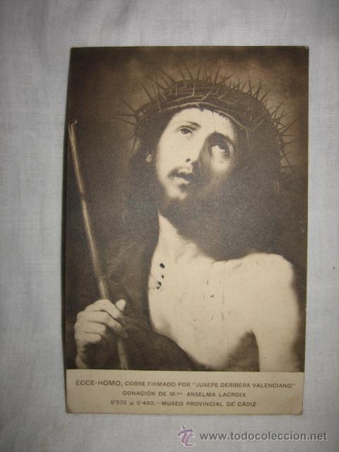 ECCE-HOMO COBRE FIRMADO POR JUSEPE DERIBERA VALENCIANO MUSEO CADIZ CIRCULADA GIJON-OVIEDO CADIZ (Postales - Postales Temáticas - Religiosas y Recordatorios)