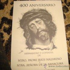 Postales: ESTAMPA 400 ANIVERSARIO NUESTRO PADRE JESUS NAZARENO Y VIRGEN DE LA AMARGURA. Lote 22566282