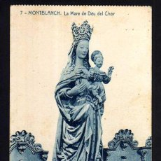Postales: POSTAL RELIGIOSA. MONTBLANCH. MONTBLANC. LA MARE DE DÉU DEL CHOR. NO CIRCULADA. Lote 42404328