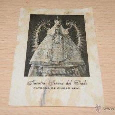 Postales: ESTAMPA RELIGIOSA NUESTRA SEÑORA DEL PRADO PATRONA DE CIUDAD REAL. Lote 43234816