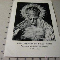Postales: ESTAMPA RELIGIOSA ANTIGUA: MARIA SANTISIMA DEL DULCE NOMBRE. PARROQUIA SAN LORENZO MARTIR. SEVILLA. Lote 43251910